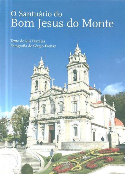 O Santuário do Bom Jesus do Monte (Rui Ferreira)