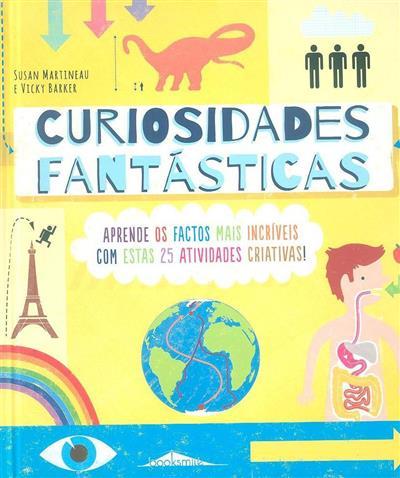 Curiosidades fantásticas com 25 atividades incríveis (Susan Martineau)
