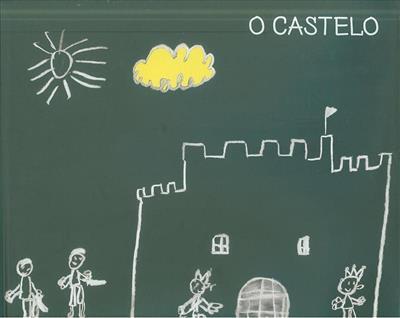 O castelo (texto e il. Alunos das Escolas d'Obidos)