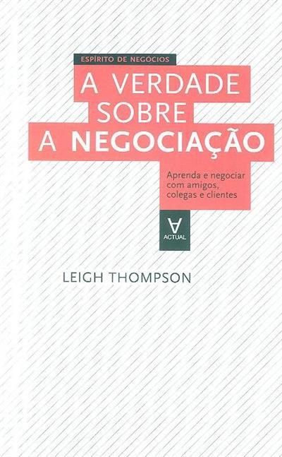 A verdade sobre a negociação (Leigh Thompson)