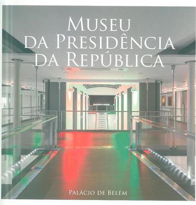 Museu da Presidência da República (Ana Paula Pinheiro, Rui Barbeiros Duarte)