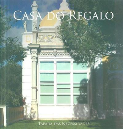 Casa do Regalo (José Vicente de Bragança, Pedro Vaz, Bárbara Massapina Vaz)