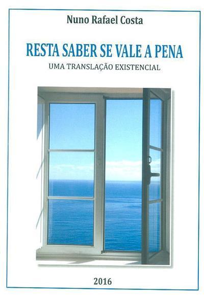 Resta saber se vale a pena (Nuno Rafael Costa)