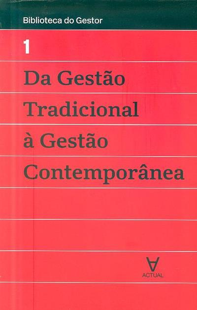 Da gestão tradicional à gestão contemporânea (Manuel Alberto Ramos Maçães)