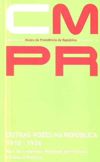 Outras vozes na República, 1910-1926 (atas do Congresso Nacional de História e Ciência Política)