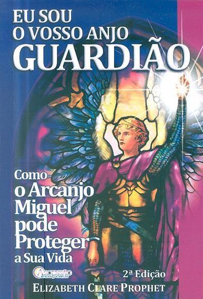 Eu sou o vosso anjo guardião (Elisabeth Clare Prophet)