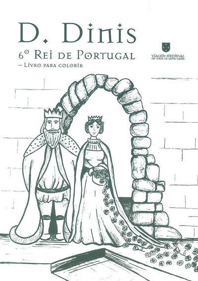 D. Dinis, 6º Rei de Portugal (Alexandra José... [et al.])
