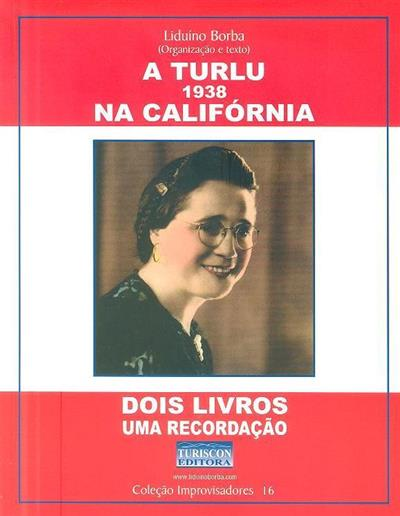 A turlu na Califórnia, 1938 (org. e texto Liduíno Borba)