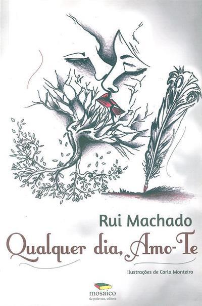 Qualquer dia, amo-te (Rui Machado)