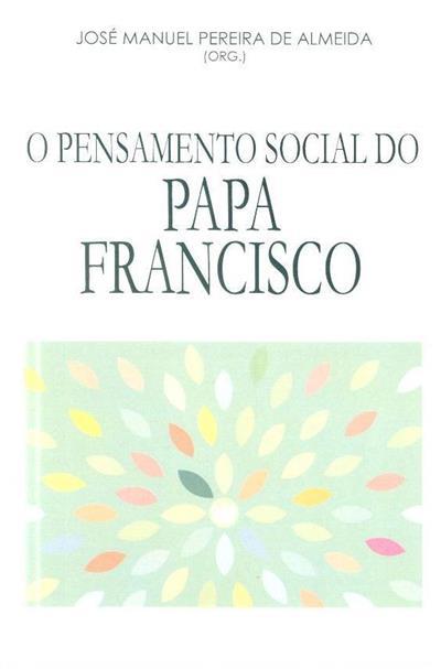 O pensamento social do Papa Francisco (org. José Manuel Pereira de Almeida)