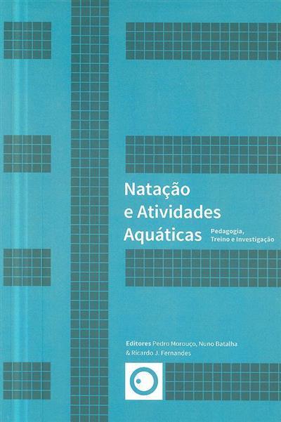 Natação e atividades aquáticas (ed. Pedro Morouço, Nuno Batalha, Ricardo J. Fernandes)