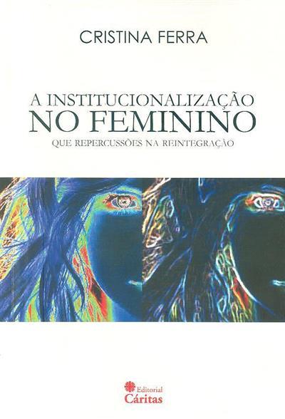 A institucionalização no feminino (Cristina Ferra)