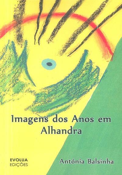 Imagens dos anos em Alhandra (Antónia Balsinha)