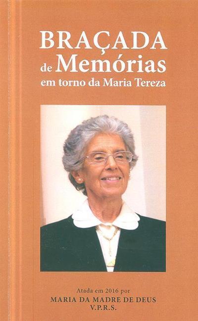 Braçada de memórias em torno da Maria Tereza (coord. Maria Madre de Deus Viegas Pimenta Reynolds de Souza)