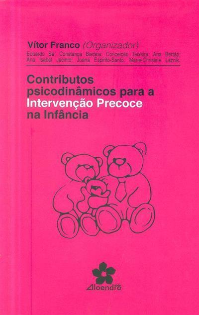 """Contributos psicodinâmicos para a intervenção precose na infância (Seminário """"Contributos Psicodinâmicos para a Intervenção..."""")"""