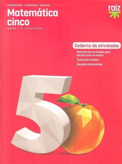 Matemática cinco (Ana Ribeiro Rosa, Lourdes Neves, Natália Vaz)