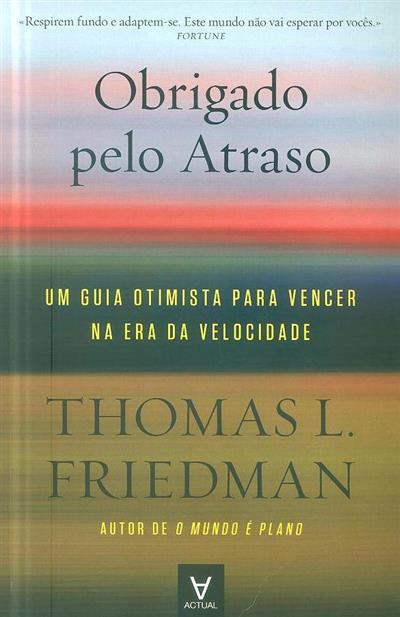 Obrigado pelo atraso (Thomas L. Friedman)