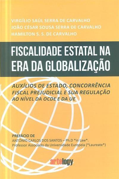 Fiscalidade estatal na era da globalização (Virgílio Saúl Serra de Carvalho, João César Sousa Serra de Carvalho, Hamilton S. S. de Carvalho)