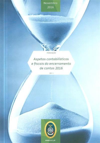 Aspetos contabilísticos e fiscais do encerramento de contas 2016 (Domingos Cascais, José Pedro Farinha)