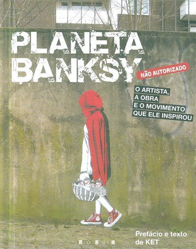 Planeta Banksy (pref. e texto Ket)