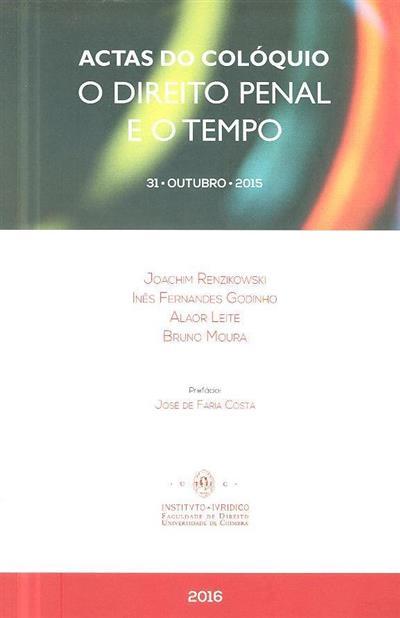 "Actas do Colóquio ""O Direito Penal e o Tempo"" (Joachim Renzikowski... [et al.])"