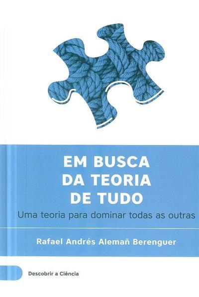 Em busca da teoria de tudo (Rafael Andrés Alemañ Berenguer)