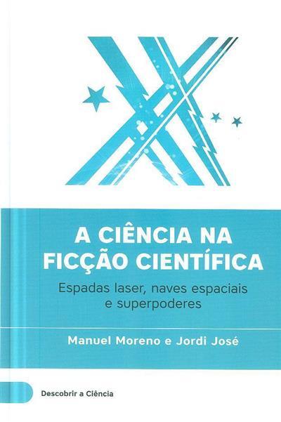 A ciência na ficção científica (Manuel Moreno, Jordi José)