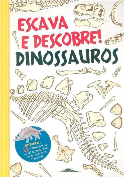 Escava e descobre dinossauros (Jonathan Tennant)