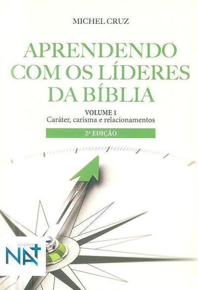 Aprendendo com os líderes da Bíblia (Michel Cruz)