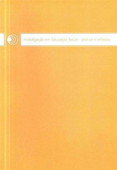 Investigação em Educação Social, prática e reflexão (ed. Rosanna Barros, António Fragoso)