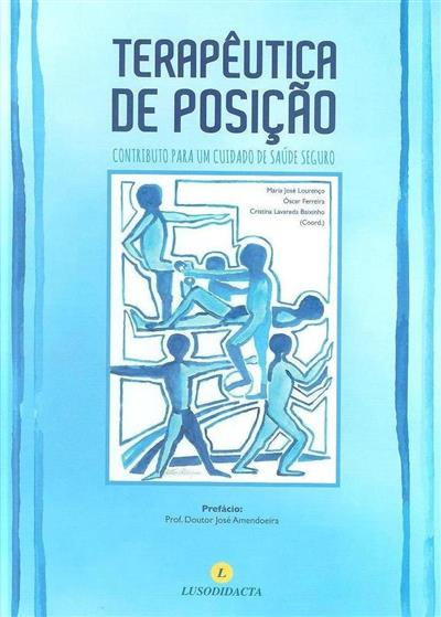Terapêutica de posição (coord. Maria José Lourenço, Óscar Ferreira, Cristina Lavareda Baixinho)