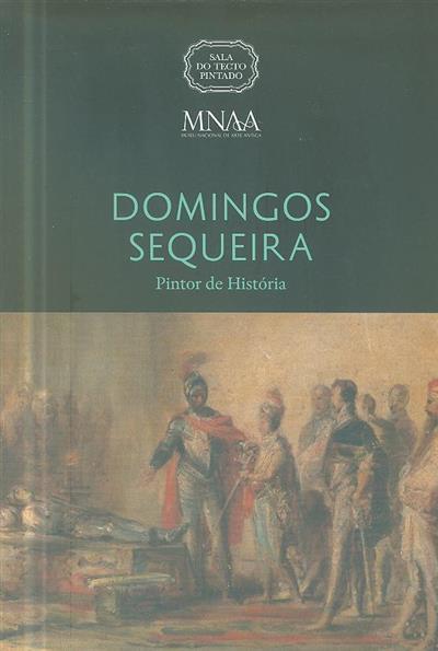 Domingos Sequeira (coord. cient. Alexandra Gomes Markl)