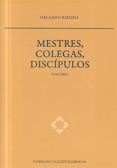 Mestres, colegas, discípulos (Orlando Ribeiro)