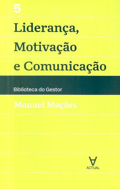 Liderança, motivação e comunicação (Manuel Maçães)