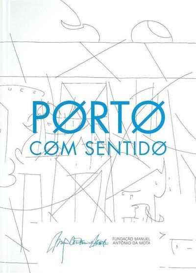 Porto com sentido (textos Rui Pedroto, Germano Silva, Fátima Lambert)