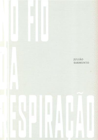 No fio da respiração (Julião Sarmento)