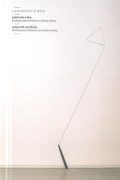 Labirinto e eco (textos Nuno Faria, José Mattoso, Guiovanna Sandri)