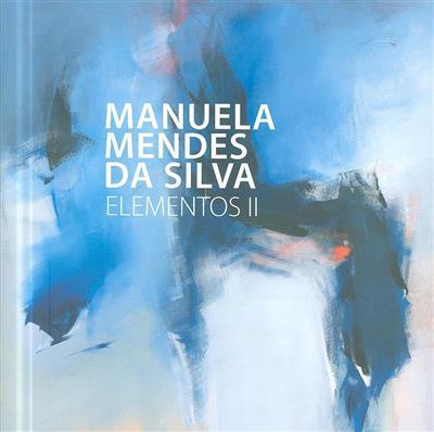 Manuela Mendes da Silva (textos Albano Martins... [et al.])