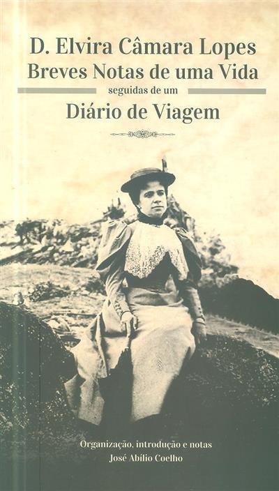 D. Elvira Câmara Lopes (org., introd. e notas José Abílio Coelho)