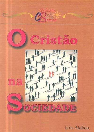 O cristão na sociedade (Luís Atalaia)