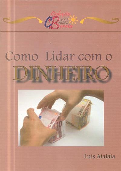 Como lidar com o dinheiro (Luís Atalaia)