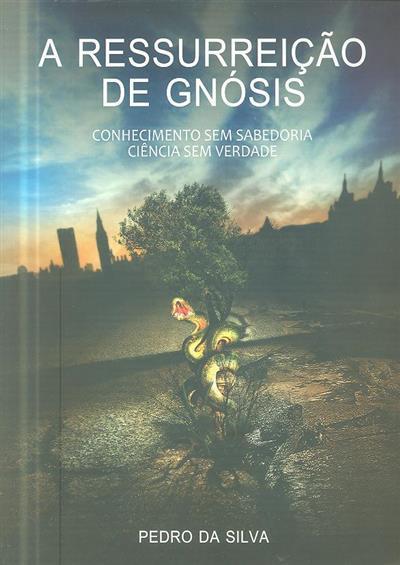A ressurreição de Gnósis (Pedro da Silva)
