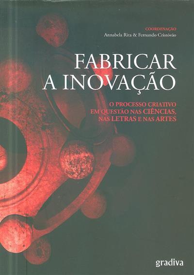 Fabricar a inovação (coord. Annabela Rita, Fernando Cristóvão)