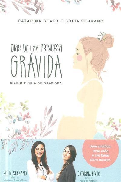 Dias de uma princesa grávida (Catarina Beato, Sofia Serrano)