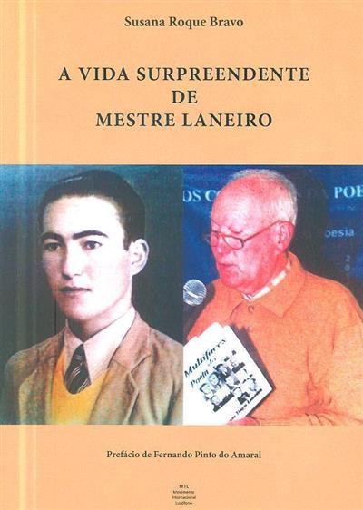 A vida surpreendente de Mestre Laneiro (Susana Roque Bravo)