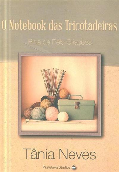 O notebook das tricotadeiras (Tânia Neves)