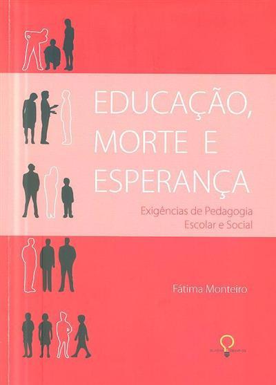 Educação, morte e esperança (Maria de Fátima da Silva Monteiro)