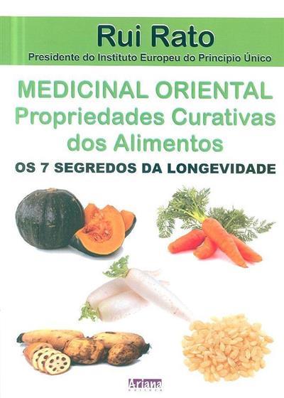 As propriedades curativas dos alimentos da medicina oriental (Rui Rato, Sara Rato)