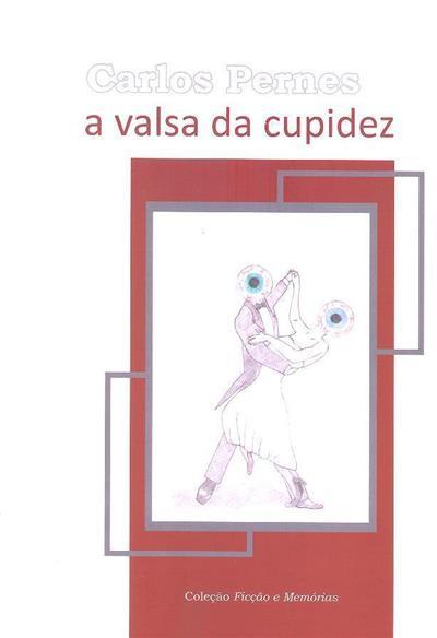 A valsa da cupidez (Carlos Pernes)