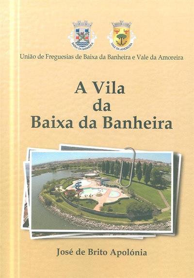 A vila da Baixa da Banheira (José de Brito Apolónia)